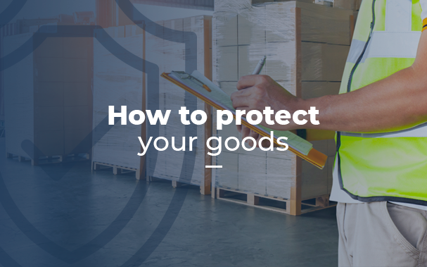 How to protect your goods